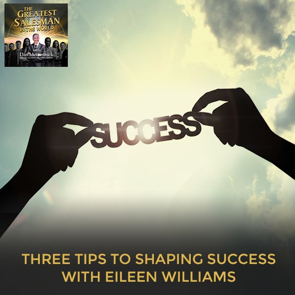 Three Tips To Shaping Success With Eileen Williams