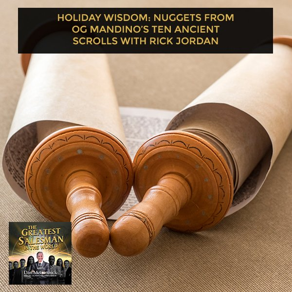 Holiday Wisdom: Nuggets From Og Mandino's Ten Ancient Scrolls With Rick Jordan