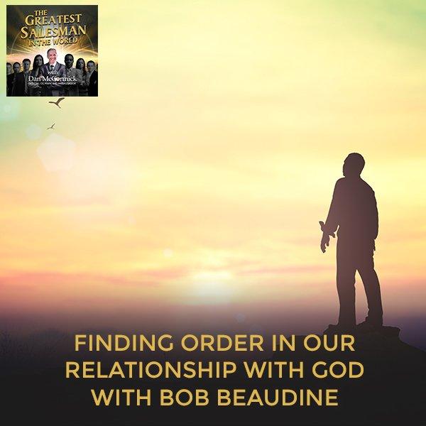 GSW 26 Bob Beaudine | Relationship With God